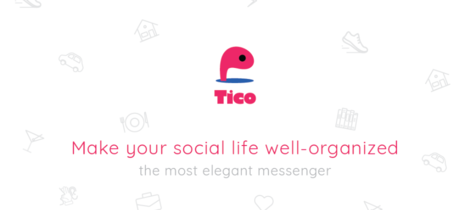 tico | The most elegant messenger