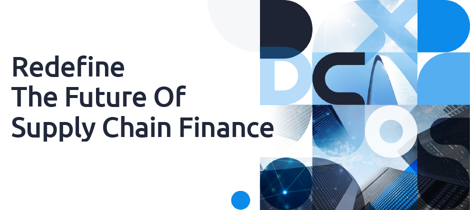 Redefine The Future of Supply Chain Finance