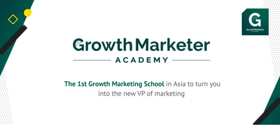 The 1st Growth Marketing School in Asia to turn you into the new VP of marketing